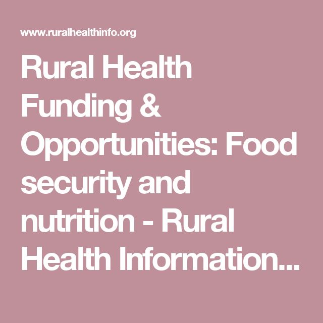 Rural Health Funding & Opportunities: Food security and nutrition - Rural Health Information Hub