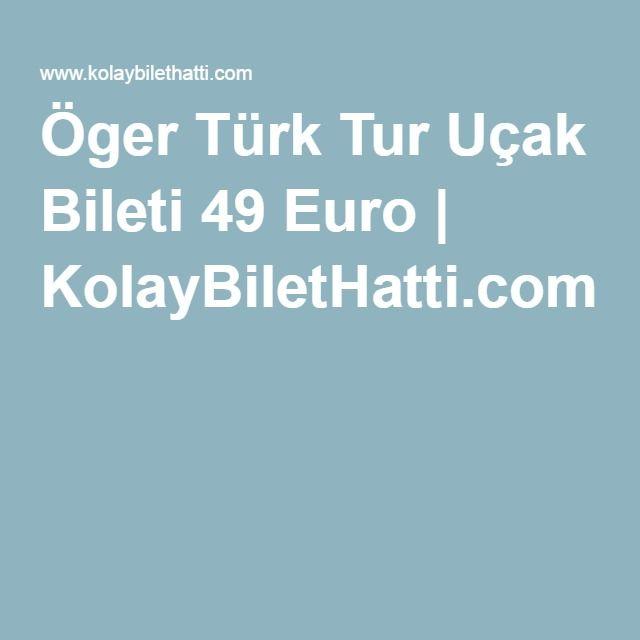 Öger Türk Tur Uçak Bileti 49 Euro | KolayBiletHatti.com