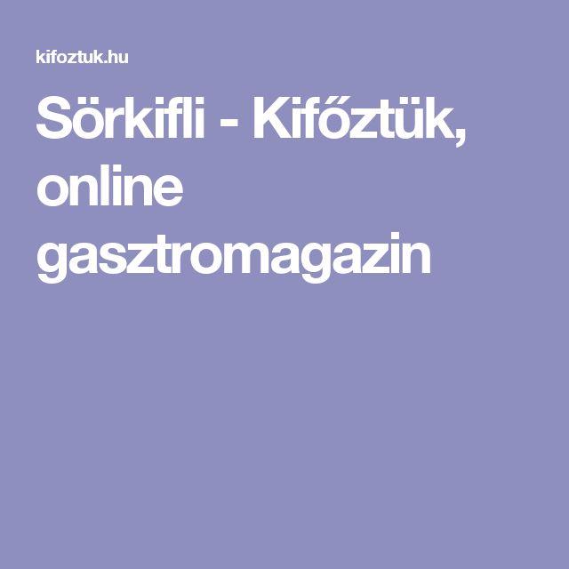 Sörkifli - Kifőztük, online gasztromagazin