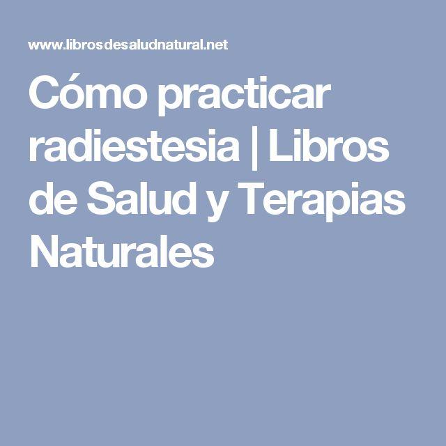 Cómo practicar radiestesia | Libros de Salud y Terapias Naturales