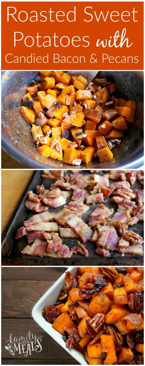 Roasted Sweet Potatoes with Candied Bacon and Pecans - A MUST have for your holiday menu! #familyfreshmeals