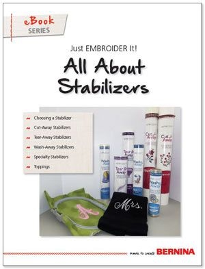 Bernina: Just Embroider It - eBook: All About Stabilizers - Bernina tips