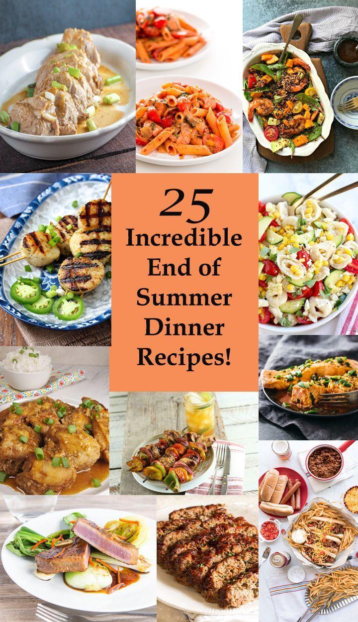 25 Incredible End Of Summer Dinner Recipes Summer Recipes Dinner Summer Dinner Summer Dinner Party Menu