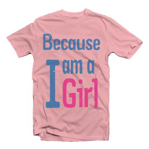 Because Im a Girl dari Tees.co.id oleh kaoskastem