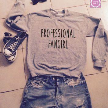 Professional Fangirl ~