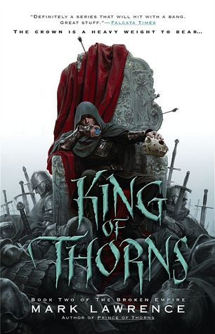 """King of Thorns (The Broken Empire, #2) by Mark Lawrence.  Selected by @jessicaemoyer who says, """"Best gritty anti hero dark fantasy I've read in years, can't wait for Emperor."""""""