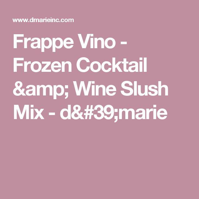 Frappe Vino - Frozen Cocktail & Wine Slush Mix - d'marie
