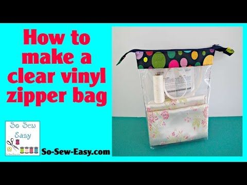 How to make clear vinyl zipper bags - So Sew Easy
