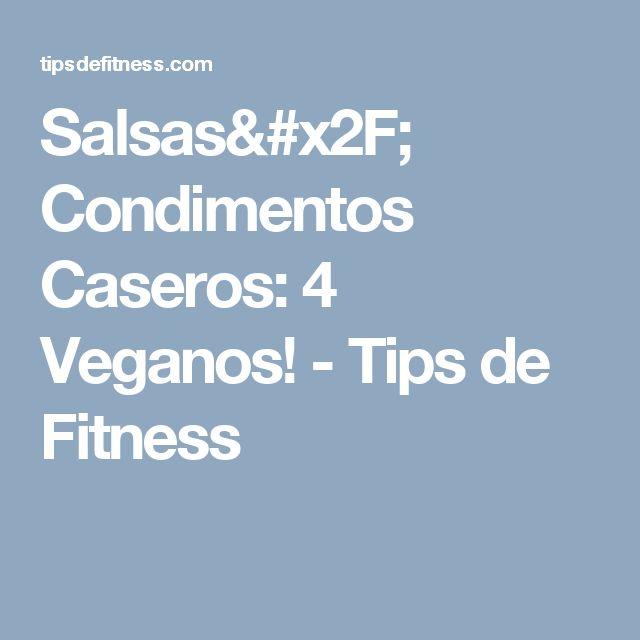 Salsas/ Condimentos Caseros: 4 Veganos! - Tips de Fitness
