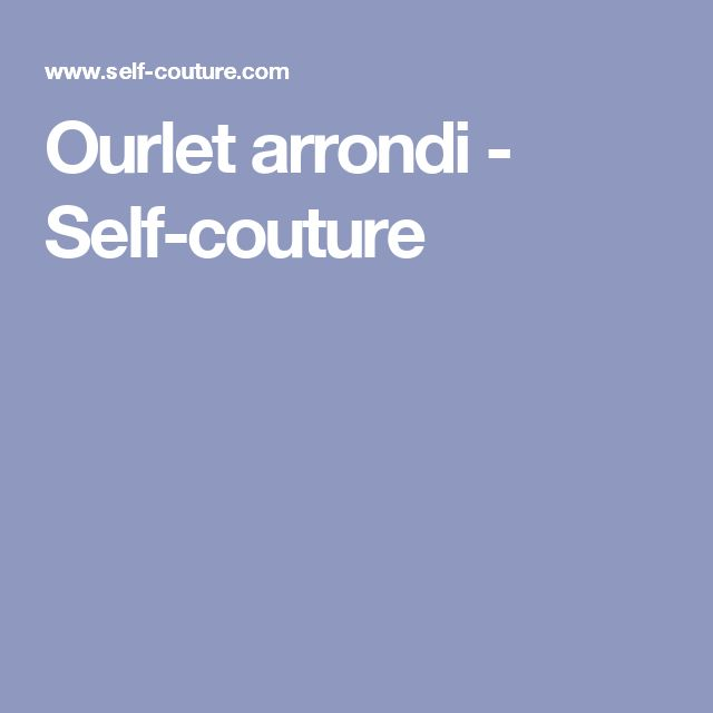 Ourlet arrondi - Self-couture