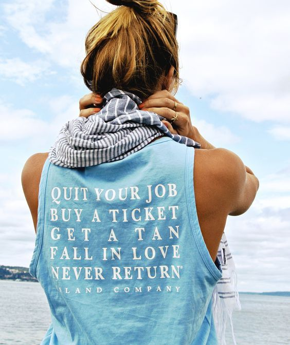 The Azul Quit Your Job Tank for $32. Quit Your Job, But a Ticket, Get a Tan, Fall in Love Never Return, worn by @rebekah_steen !