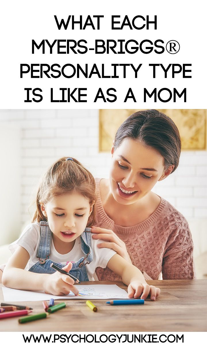 What Each Myers-Briggs® Personality Type is Like as a Mom