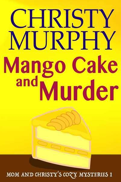 What do you get when you combine mango cake, murder, and Mom?  An unlikely recipe for a better life! #free #mystery