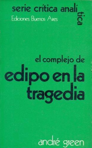El Complejo De Edipo En La Tragedia - Green, André -