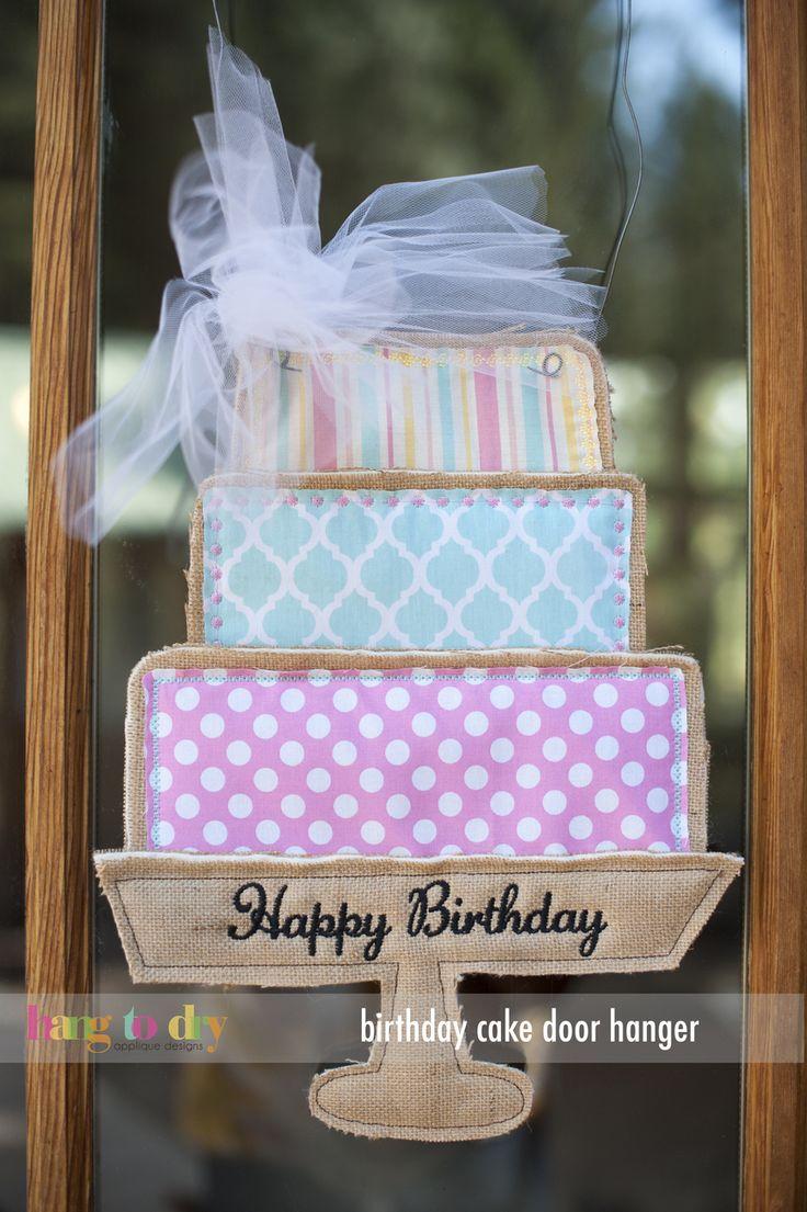 Hang to Dry Applique - Birthday Cake Door Hanger, $1.99 (http://www.hangtodryapplique.com/birthday-cake-door-hanger/)
