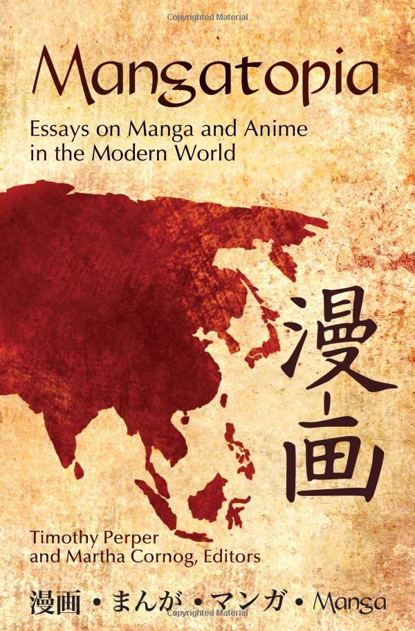 Mangatopia: Essays on Manga and Anime in the Modern World - available on Dawsonera