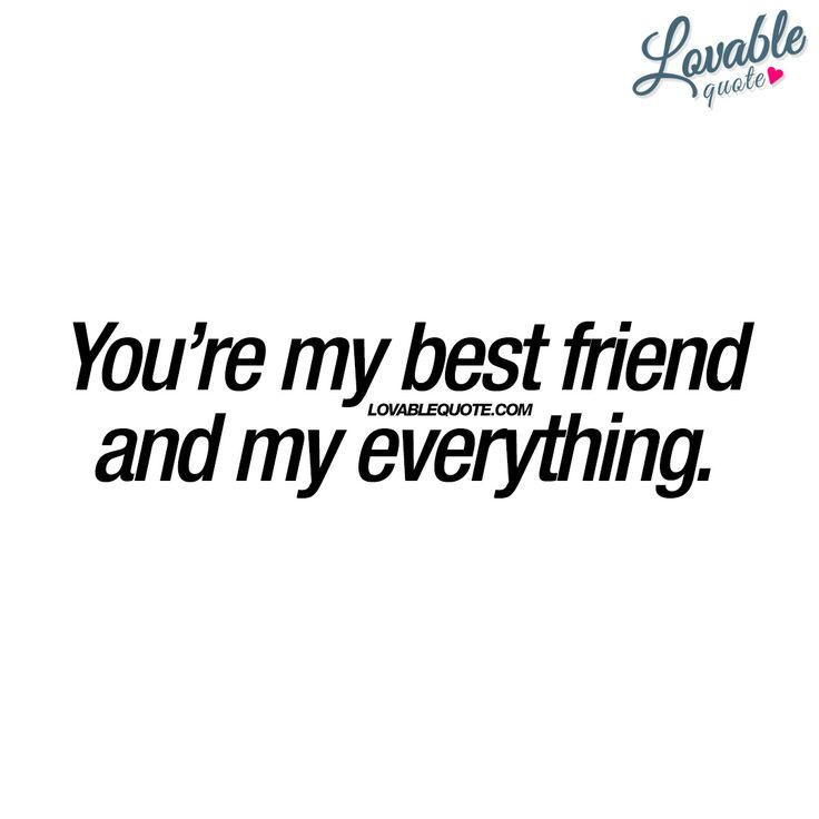 your my best friend quotes and sayings - photo #13