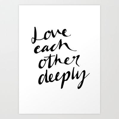 Society6 print // Love deeply