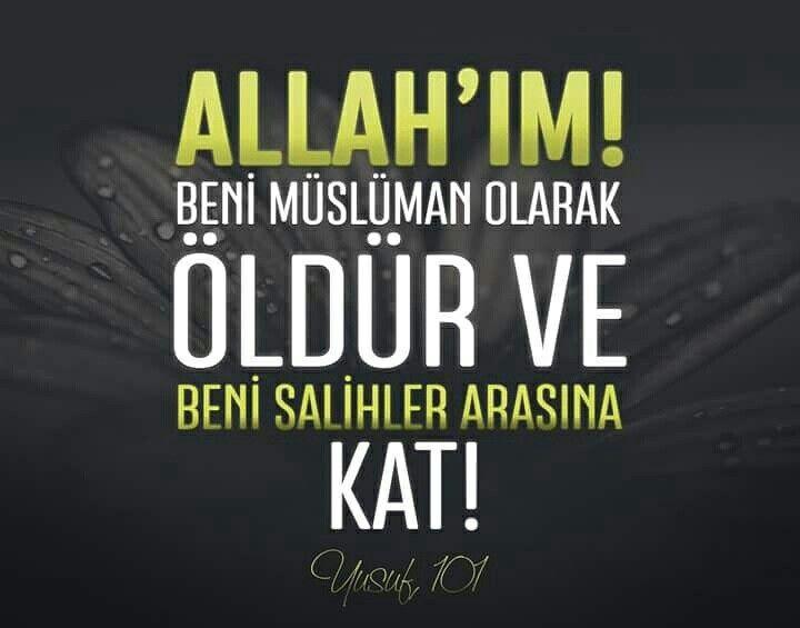 """""""Allah'ım! Beni Müslüman olarak öldür ve beni salihler arasına kat!"""" [Yusuf, 101]  #amin #dua #dualar #ayetler #ayet #yusufsuresi #ölüm #salih #müslüman #islam #ilmisuffa"""