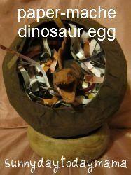 Paper-mache dinosaur egg http://sunnydaytodaymama.blogspot.co.uk/2012/04/paper-mache-dinosaur-egg-and-easter.html