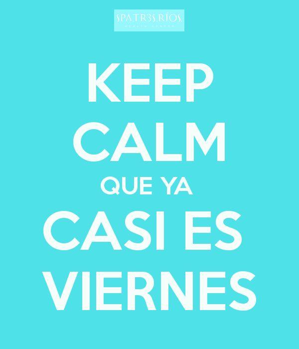 'KEEP CALM QUE YA  CASI ES  VIERNES' Poster