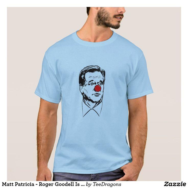 Matt Patricia - Roger Goodell Is A Clown Shirt