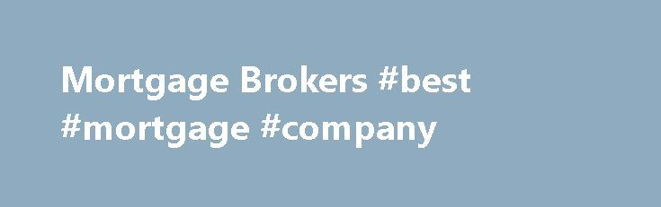 Mortgage Brokers #best #mortgage #company http://mortgages.remmont.com/mortgage-brokers-best-mortgage-company/  #mortgage broker license # Mortgage Brokers Washington State Mortgage Brokers are regulated by the Division of Consumer Services. More about th