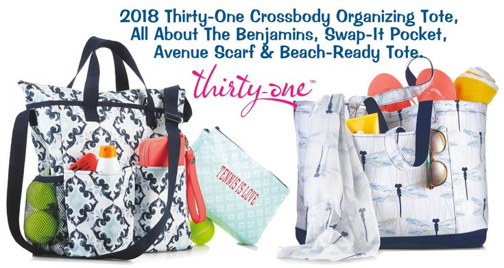 2018 Thirty-One... Bags, Totes and more. Check out the Crossbody Organizing Tote, All About The Benjamins, Swap-It Pocket, Avenue Scarf & Beach-Ready Tote at MyThirtyOne.com/PiaDavis, or find your consultant in the upper right corner of the website. This items make great gifts for new moms as well as others.