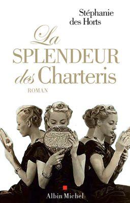 """LA SPLENDEUR DES CHARTERIS : Chez les Charteris, lords de père en fils, les """"honorable young ladies"""" font peu de cas de leur vertu... www.artismirabilis.com/actualite-litteraire-et-musicale/LYON/2011/la-splendeur-des-Charteris-Stephanie-des-Horts.html www.artismirabilis.com/actualite-litteraire-et-musicale/LYON/archives/2011.html artismirabilis.com"""