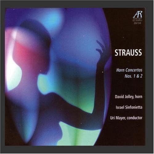 Strauss: Horn Concertos, by David Jolley
