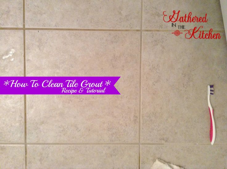 1000 ideas about Clean Tile Grout on PinterestHow To Clean