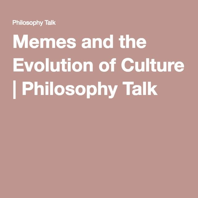Memes and the Evolution of Culture | Philosophy Talk