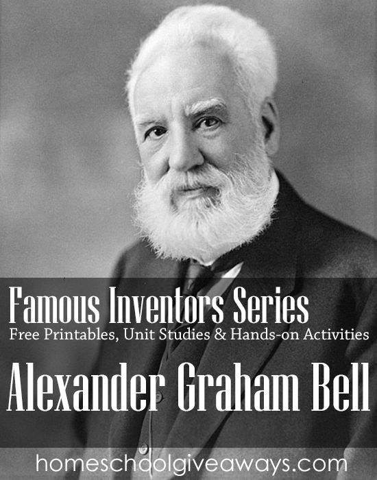 Famous Inventors Series: Free printables, unit studies and hands-on activities on Alexander Graham Bell