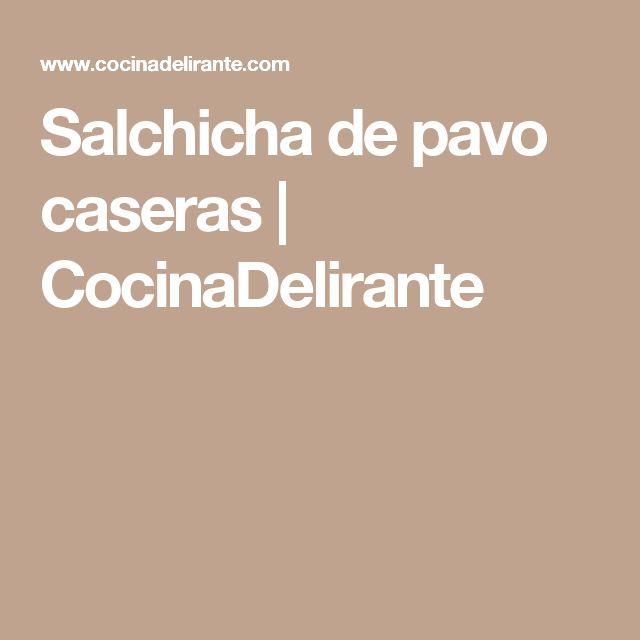 Salchicha de pavo caseras | CocinaDelirante