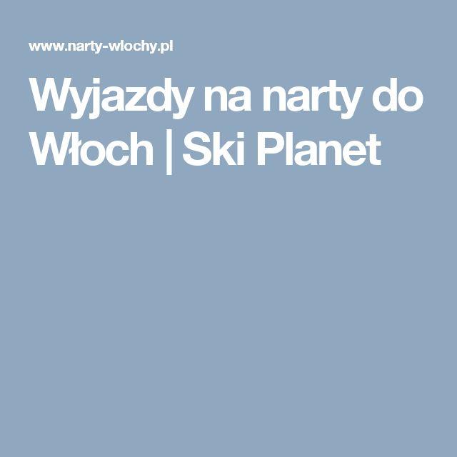 Wyjazdy na narty do Włoch   Ski Planet