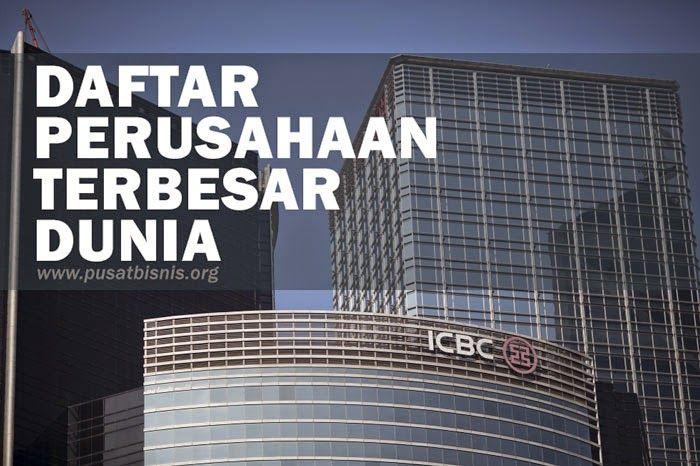 Pusat Bisnis Indonesia: Inilah Daftar 10 Perusahaan Terbesar di Dunia Terbaru