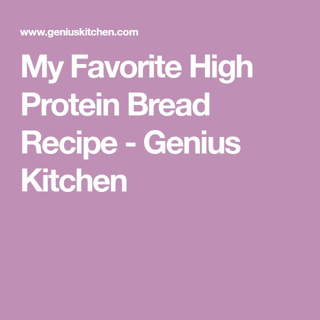 My Favorite High Protein Bread Recipe - Genius Kitchen