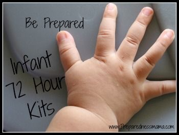 Create an infant 72 hour kit. Newborns will have some special needs that you should be prepared for.Add it to your family 72 hour kit at the beginning of the first trimester.