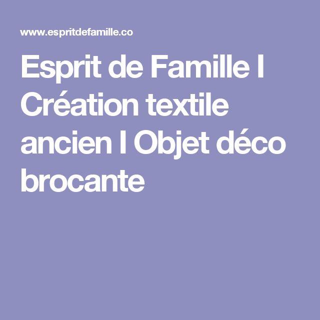Esprit de Famille I Création textile ancien I Objet déco brocante