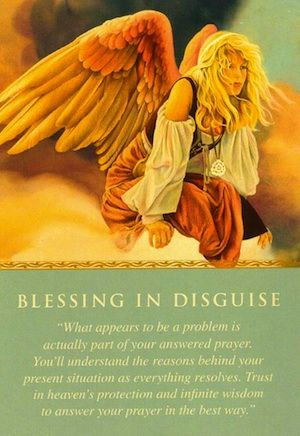 The angels sent you this card to help you recognize the blessing in the midst of an apparent challenge... (keep reading: http://www.freeangelcardreadingsonline.com/2013/daily-guidance-from-your-angels-blessing-in-disguise/)
