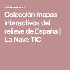 Colección mapas interactivos del relieve de España | La Nave TIC