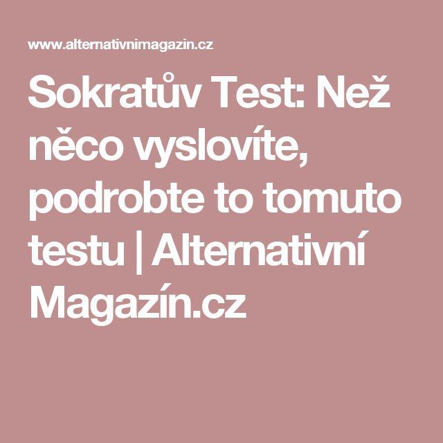 Sokratův Test: Než něco vyslovíte, podrobte to tomuto testu | Alternativní Magazín.cz