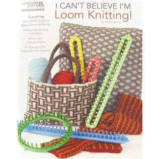 I Can't Believe I'm Loom Knitting Book | Robins, Cas and ...