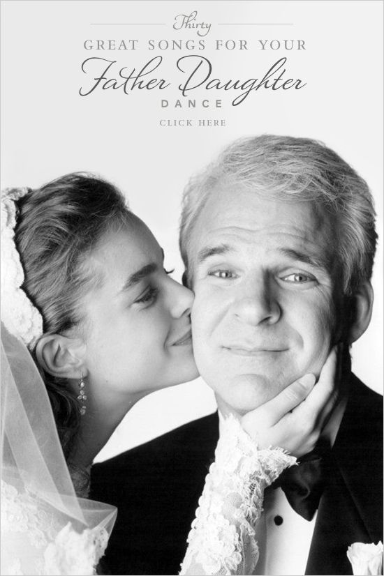 30 great songs for your Father Daughter dance via @weddingchicks