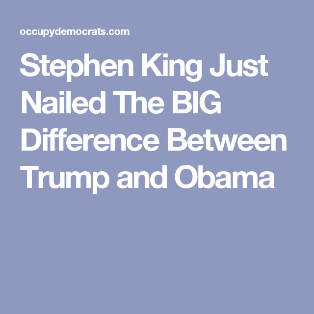 Stephen King Just Nailed The BIG Difference Between Trump and Obama