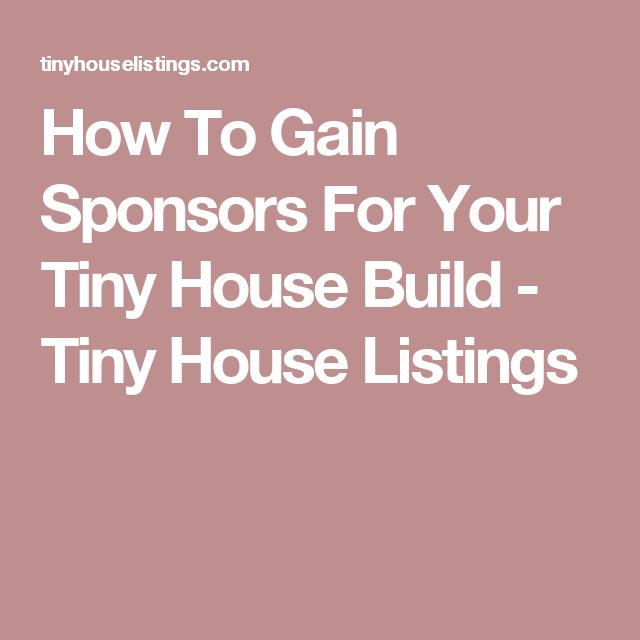How To Gain Sponsors For Your Tiny House Build - Tiny House Listings