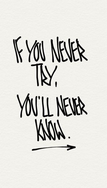 Try: Work, Sayings, You Ll, Inspiration, Quotes, Truth, You Never Know