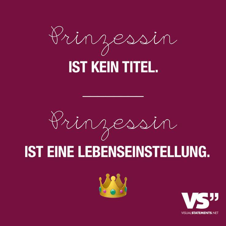 Prinzessin ist kein Titel. Prinzessin ist eine Lebenseinstellung. - VISUAL STATEMENTS®