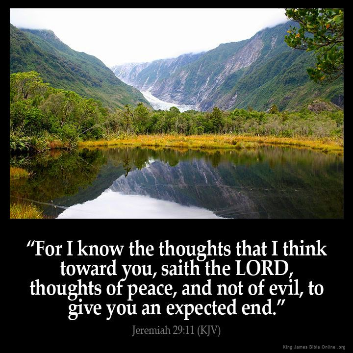 Jeremiah 29:11  For I know the thoughts that I think toward you saith the LORD thoughts of peace and not of evil to give you an expected end.  Jeremiah 29:11 (KJV)  from King James Version Bible (KJV Bible) http://ift.tt/1DDo516  Filed under: Bible Verse Pic Tagged: Bible Bible Verse Bible Verse Image Bible Verse Pic Bible Verse Picture Image Jeremiah 29:11 King James Bible King James Version KJV KJV Bible KJV Bible Verse Pic Picture Verse