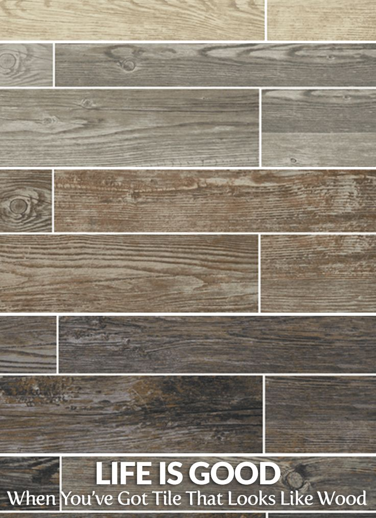 Life Is Good When You've Got Tile That Looks Like ... - 25+ Best Ideas About Wood Look Tile On Pinterest Wood Looking